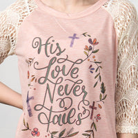 His Love Never Fails on Peach Raglan with Cream Lace Sleeves
