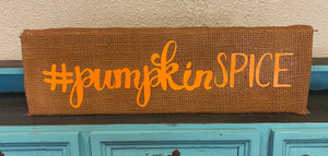 "Burlap Wood Block Signs 18"" - #PumpkinSpice"