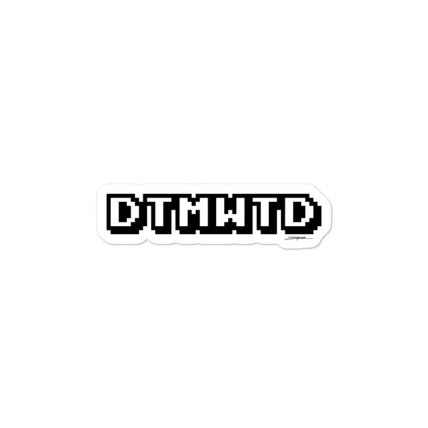 DTMWTD - Laptop Sticker - MJS.ART