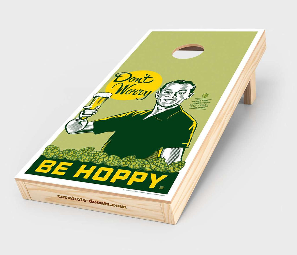 Don't Worry. Be Hoppy. Cornhole Decal