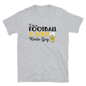 I'm a Football and Beer Kind of Guy Short-Sleeve Unisex T-Shirt