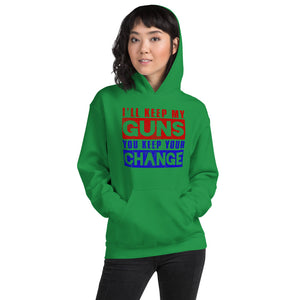 I'll Keep My Guns You Keep Your Change - 50/50 Unisex Hoodie
