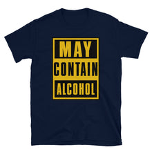 Load image into Gallery viewer, May Contain Alcohol Short-Sleeve Unisex T-Shirt