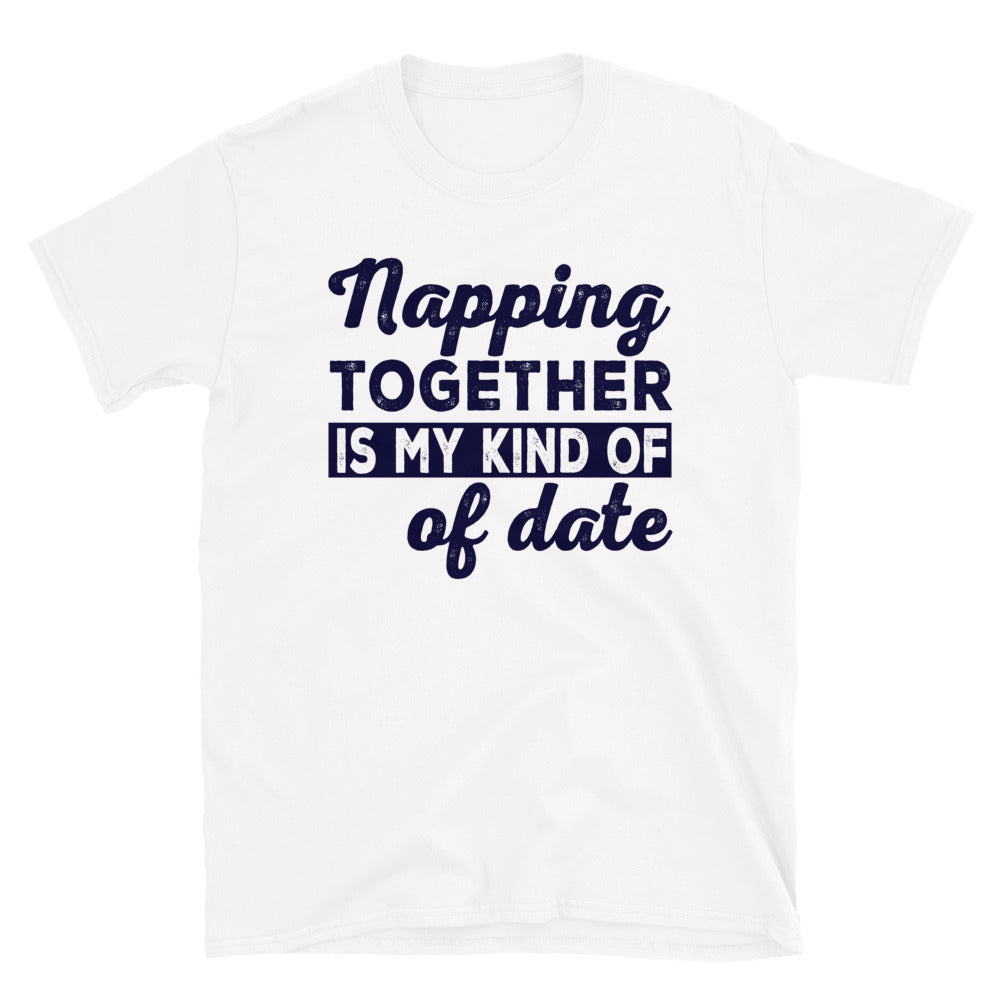 Napping Together is My Kind of Date Short-Sleeve Unisex T-Shirt