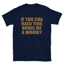 Load image into Gallery viewer, If You Can Read This, Bring Me Whiskey Short-Sleeve Unisex T-Shirt