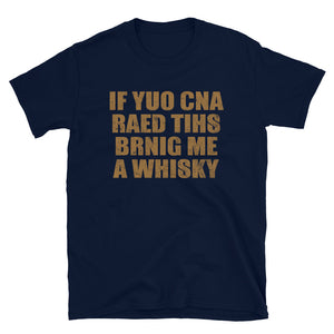 If You Can Read This, Bring Me Whiskey Short-Sleeve Unisex T-Shirt