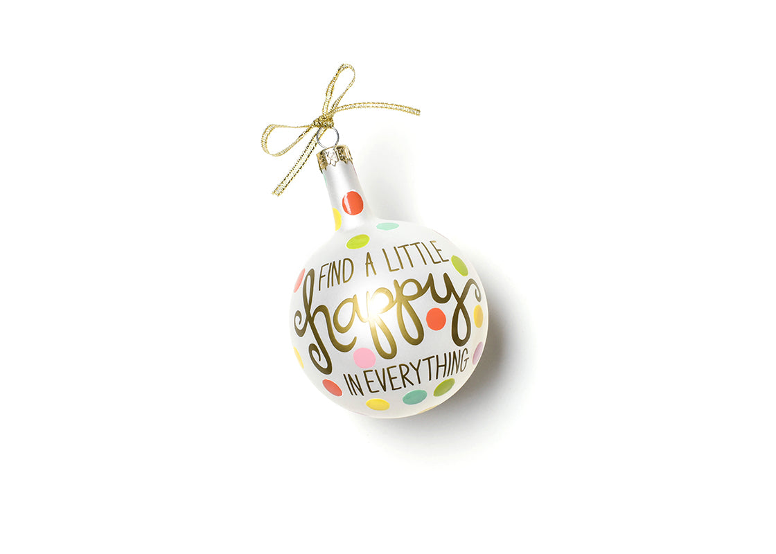 Find A Little Happy In Everything Glass Ornament
