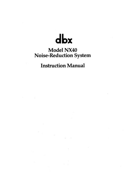 DBX NX40 Noise Reduction System Instruction Owners Manual