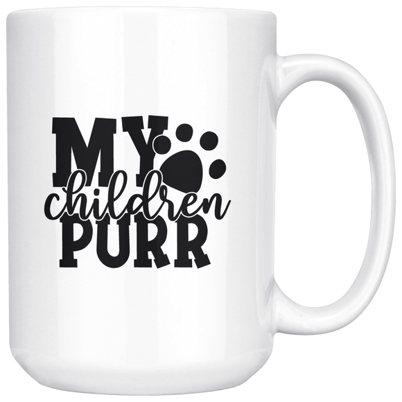 Coffee Mug - White Ceramic 15 Oz. Coffee Mug With My Children Purr Quote For Cat Lovers
