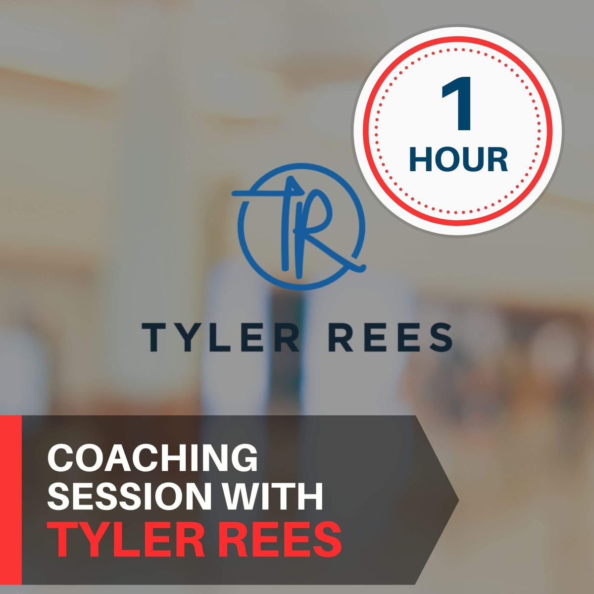 1 Hour Coaching Session With Tyler Rees