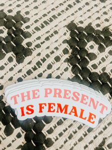 The Present is Female Magnet