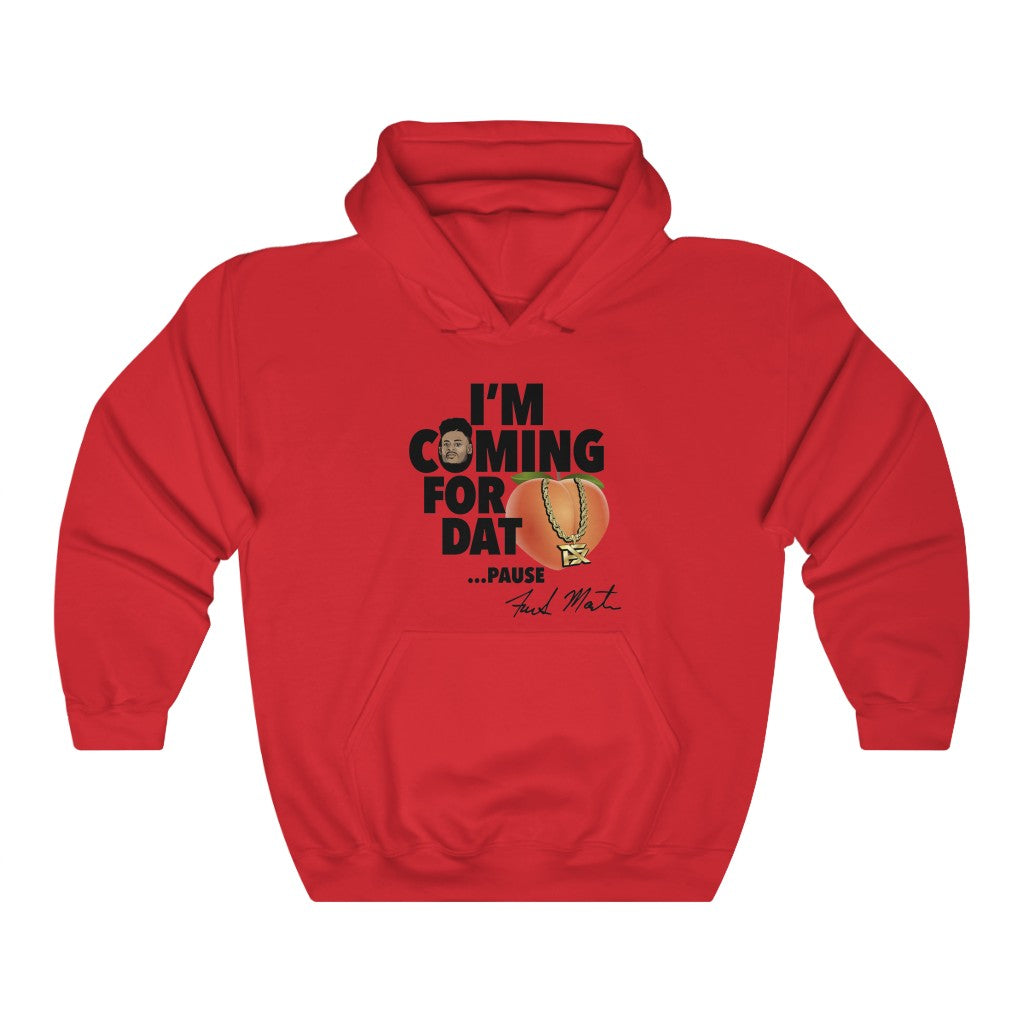 I'm Coming For Dat... Pause Unisex Hoodie