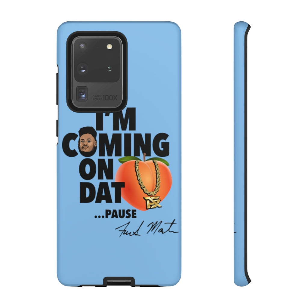 Phone Case - Coming On Dat...PAUSE!