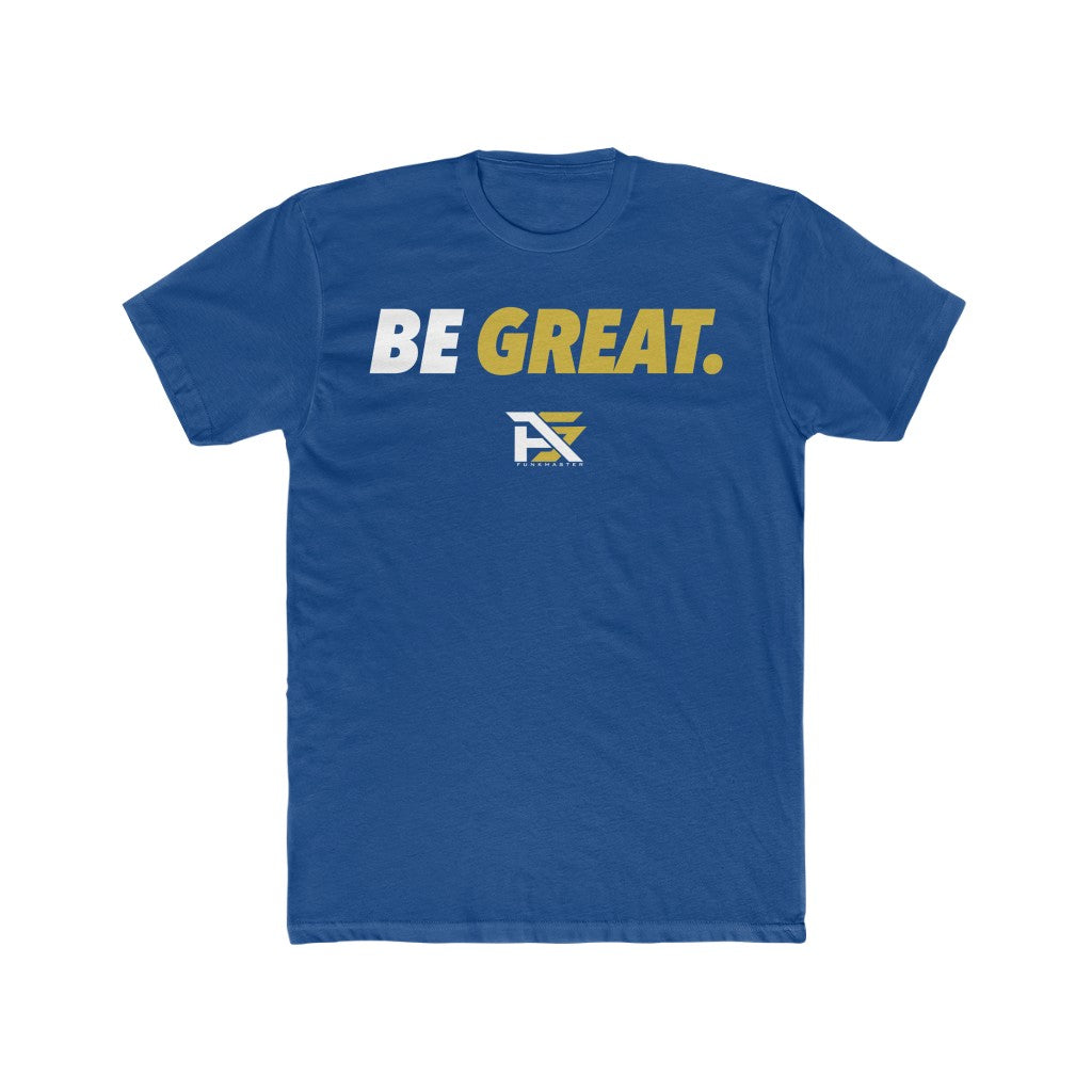 Be Great T-Shirt