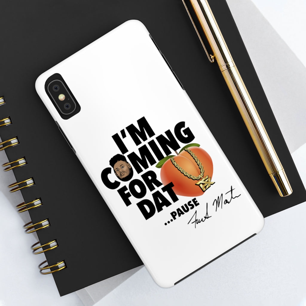 I'm Coming For Dat... Pause Phone Case