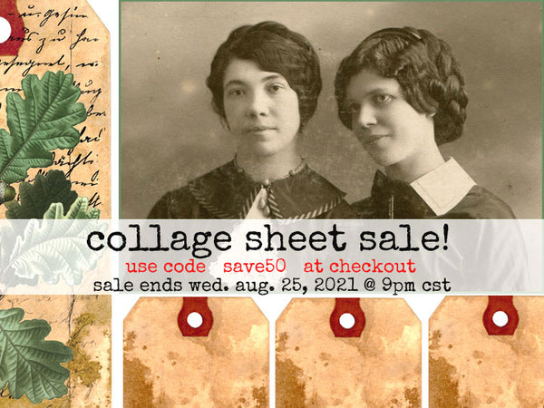Collage Sheet Sale! Use code save50 at checkout. The sale ends on Wed. Aug. 25, 2021 at 9pm CST. Old photos, flowers, tags, holidays, birds, mail art, and more!
