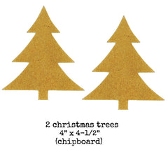 2 Chipboard Christmas Trees