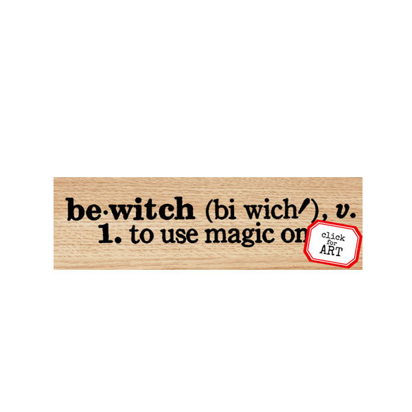 Bewitch Wood Mount Rubber Stamp SOLD OUT