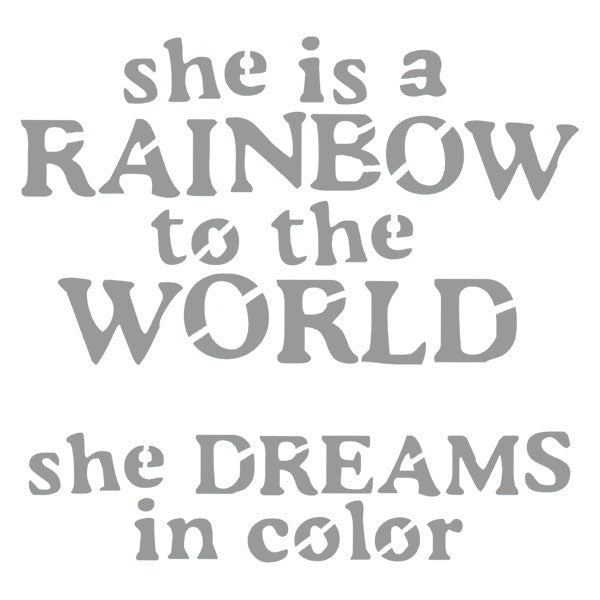 "She is a Rainbow to the World Stencil 6"" x 6"""