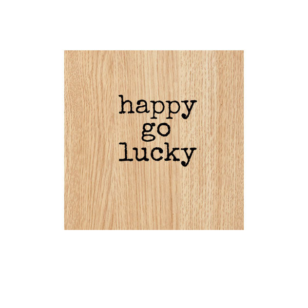 Happy Go Lucky Wood Mounted Rubber Stamp
