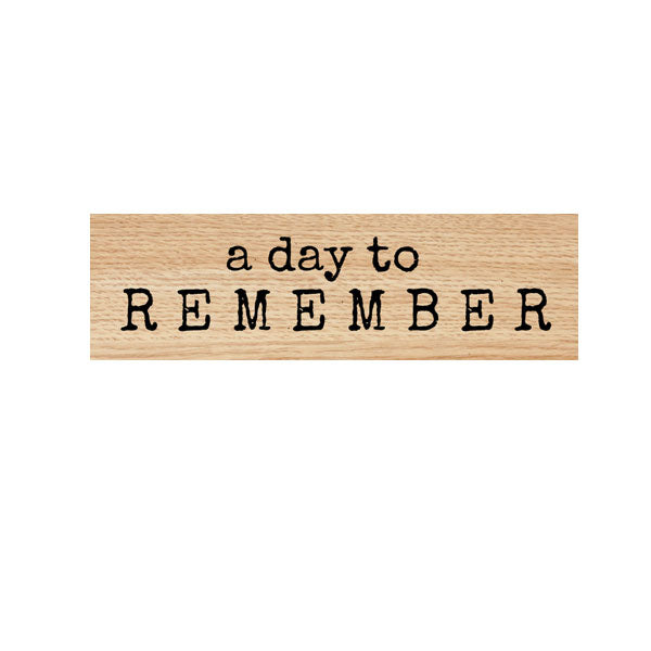 A Day to Remember Wood Mount Rubber Stamp