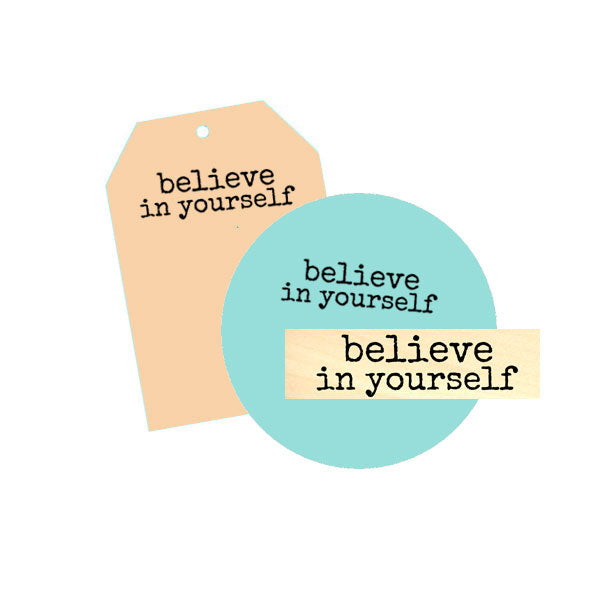 Believe In Yourself Wood Mount Rubber Stamp