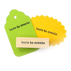 Born to Create Wood Mounted Rubber Stamp