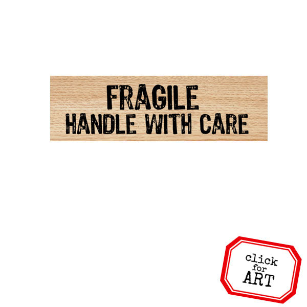 Fragile Handle with Care Wood Mount Rubber Stamp