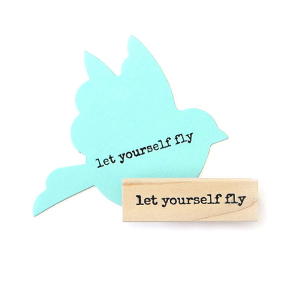 Let Yourself Fly Wood Mounted Rubber Stamp