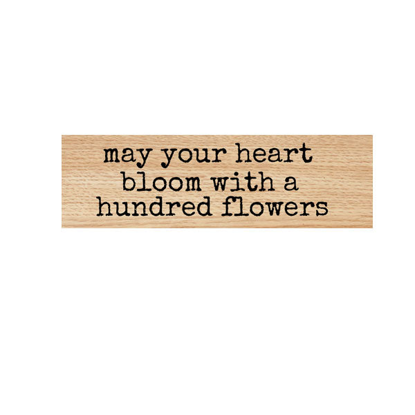 May Your Heart Bloom Wood Mount Rubber Stamp