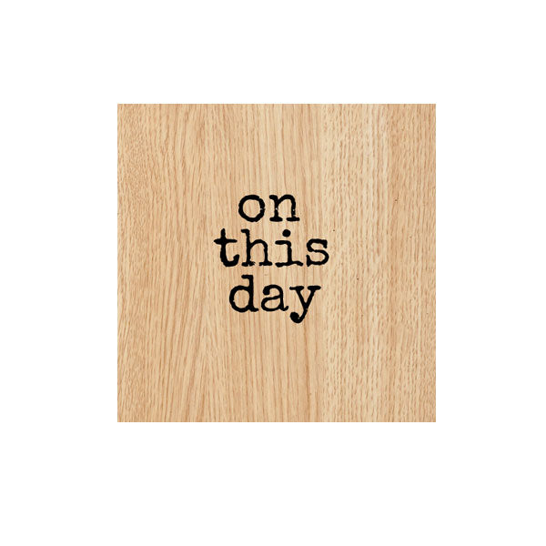 On This Day Wood Mount Rubber Stamp