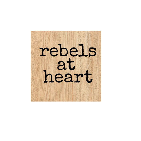 Rebels At Heart Wood Mount Rubber Stamp