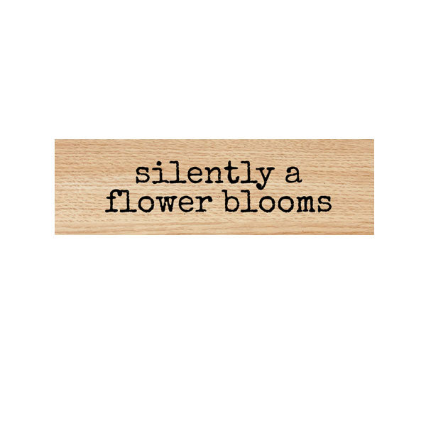 Silently a Flower Blooms