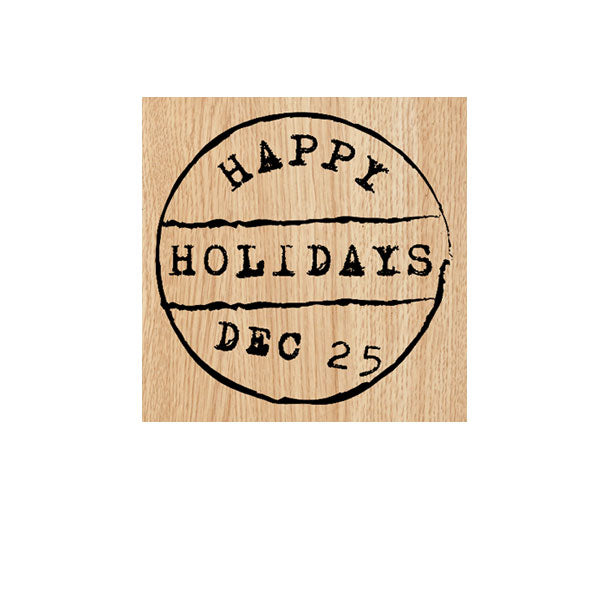 Happy Holidays Postmark Wood Mounted Rubber Stamp SOLD OUT!