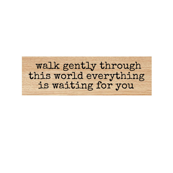 Walk Gently Wood Mounted Rubber Stamp