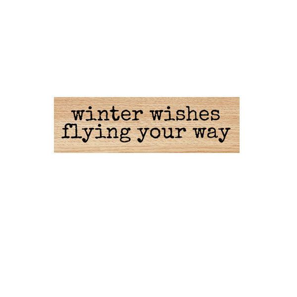 Winter Wishes Flying Your Way Wood Mounted Rubber Stamp