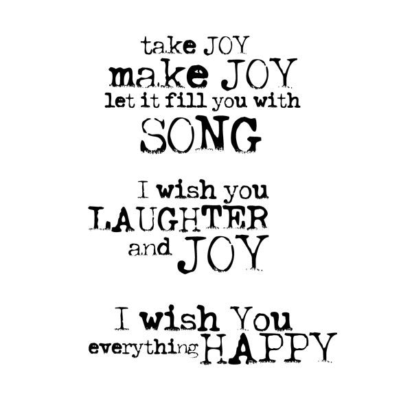 Rubber Stamp - Take Joy Make Joy - I Wish You Laughter and Joy - I Wish You Everything Happy