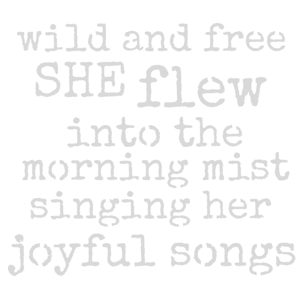 "Wild and Free She Flew into the Morning Mist Art Stencil 6"" x 6"""