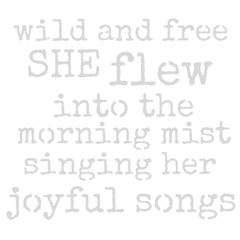 "Art Stencil - Wild and Free She Flew into the Morning Mist - 6"" x 6"""