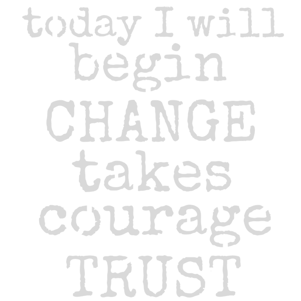 "Art Stencil - Today I Will Begin - Change Takes Courage - Trust - 6"" x 6"""