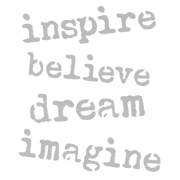 "Inspire Believe Dream Imagine 6"" x 6"" Stencil"