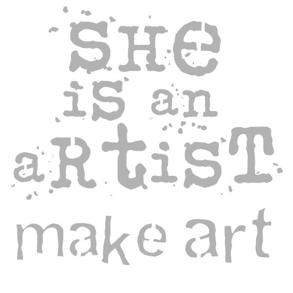 "She Is An Artist Art Stencil 6"" x 6"""