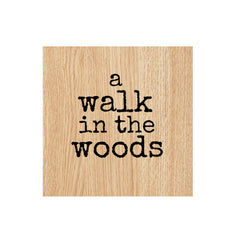 A Walk in the Woods Wood Mount Rubber Stamp