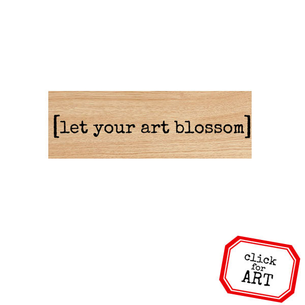 Let Your Art Blossom Wood Mount Rubber Stamp