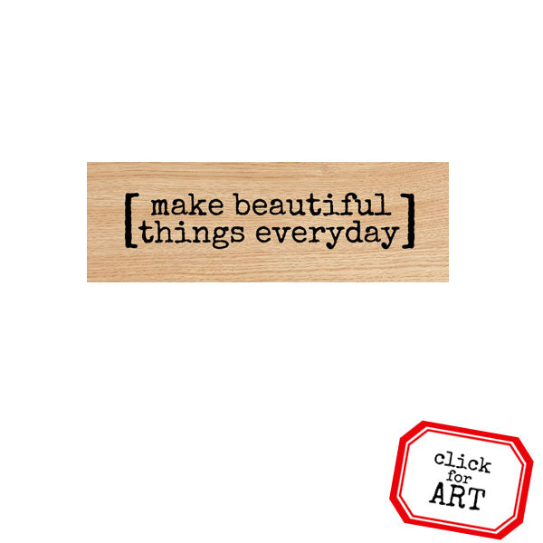 Make Beautiful Things Wood Mount Rubber Stamp