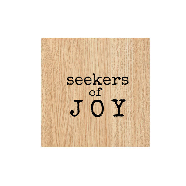 Seekers of Joy Wood Mount Rubber Stamp