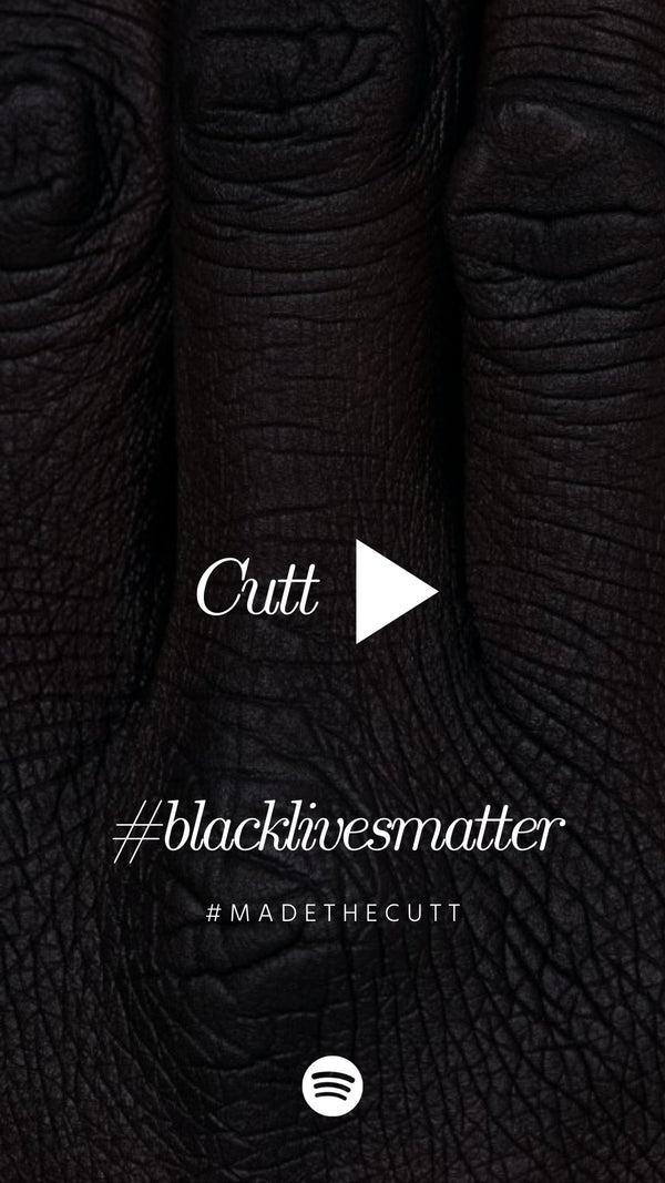 #BLACKLIVESMATTER now & forever | The Cutt Label