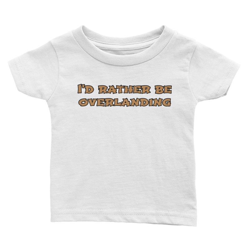 Baby Tee | I'd Rather Be Overlanding