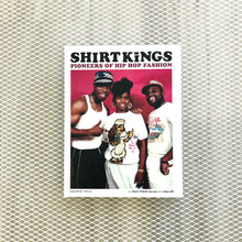 Load image into Gallery viewer, Shirt Kings | Pioneers of Hip Hop Fashion