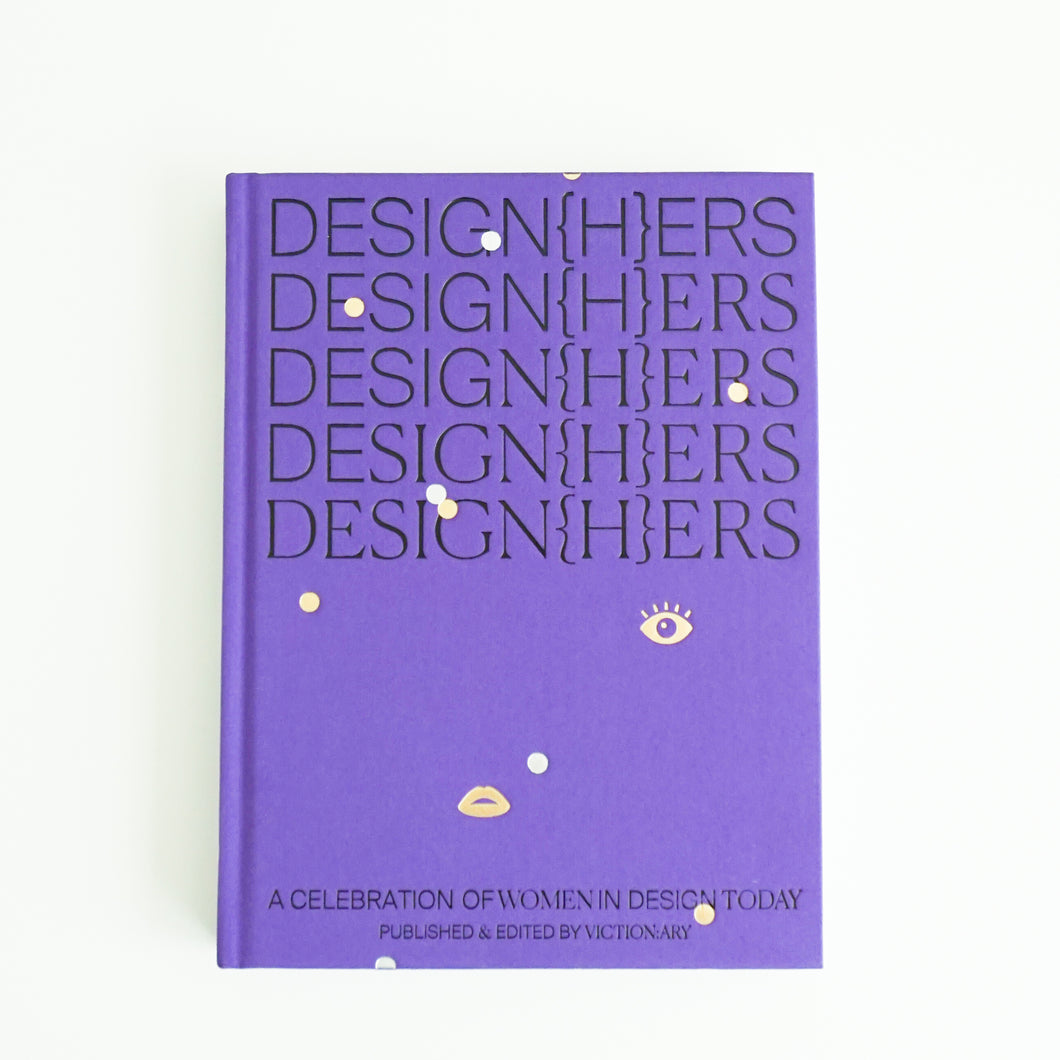 DESIGN{H}ERS | A Celebration of Women In Design Today